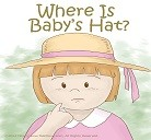 Where is Baby's hat?