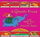 The Elephant's friend and other ancient Indian tales